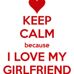 i-love-you-quotes-for-your-girlfriendkeep-calm-because-i-love-my-girlfriend-keep-calm-and-carry-on-thj5f93x
