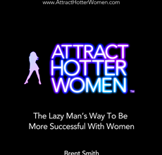 Brent Smith's Attract Hotter Women Review