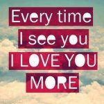 37681-Every-Time-I-See-You-I-Love-You-More