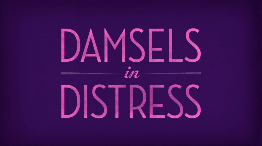 Damsels In Distress Tips